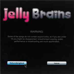 Jelly Brains - Sekundenglück mp3 flac download
