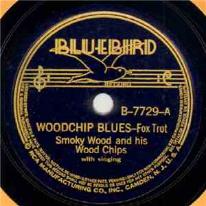 Smoky Wood And His Wood Chips - Woodchip Blues / Wood's Traveling Blues mp3 flac download