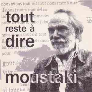 Moustaki - Tout Reste À Dire mp3 flac download