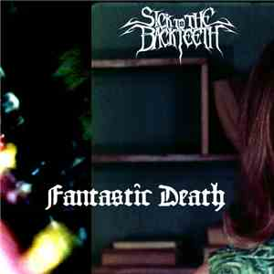 Sick To The Back Teeth - Fantastic Death mp3 flac download