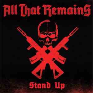All That Remains - Stand Up mp3 flac download