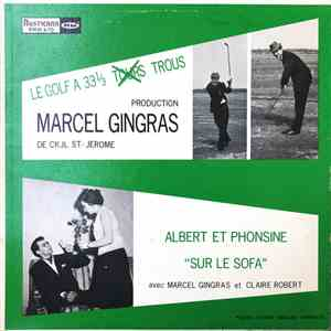 Marcel Gingras, Claire Robert - Le Golf / Albert Et Phonsine mp3 flac download