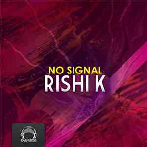Rishi K. - No Signal mp3 flac download
