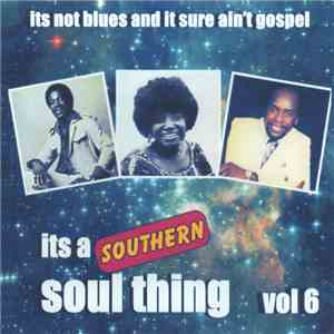 Various - It's A Southern Soul Thing Vol. 6 mp3 flac download