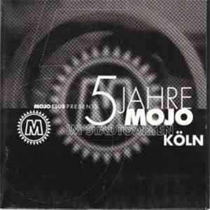 Various - Mojo Club Presents 5 Jahre Mojo Im Stadtgarten Köln mp3 flac download
