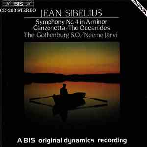 Jean Sibelius, The Gothenburg S.O. / Neeme Järvi - Symphony No. 4 In A Minor / Canzonetta - The Oceanides mp3 flac download