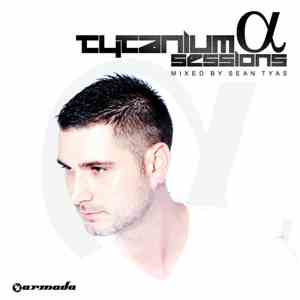 Sean Tyas - Tytanium Sessions Alpha (The Full Version) mp3 flac download