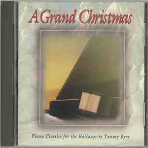Tommy Eyre - A Grand Christmas: Piano Classics For The Holiday mp3 flac download