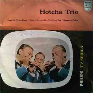 Hotcha Trio - Some Of These Days / Donkey Serenade / Toy Shop Rag / Bavarian Polka mp3 flac download