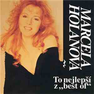 "Marcela Holanová - To Nejlepší Z ""Best Of"" mp3 flac download"