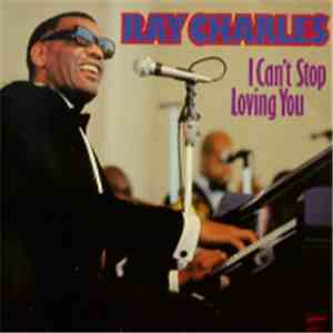 Ray Charles - I Can't Stop Loving You mp3 flac download