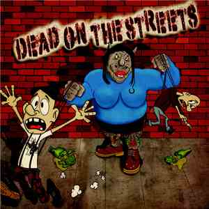 Dead On The Streets - Dead On The Streets mp3 flac download