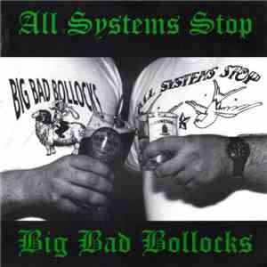 All Systems Stop / Big Bad Bollocks - Split mp3 flac download