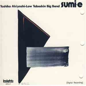 Toshiko Akiyoshi-Lew Tabackin Big Band - Sumi-E mp3 flac download