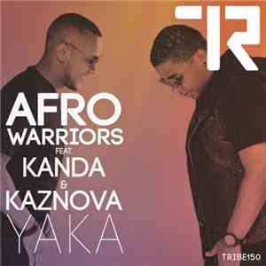 Afro Warriors Feat. Kanda & Kaznova - Yaka mp3 flac download