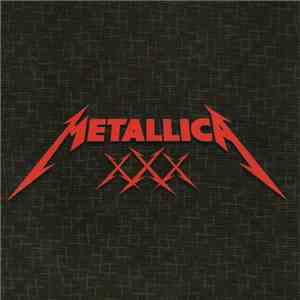 Metallica - The First 30 Years mp3 flac download