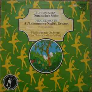 Tchaikovsky, Mendelssohn, Philharmonia Orchestra, Igor Markevitch, Heinz Wallberg - Nutcracker Suite Op.71a/ A Midsummer Night's Dream mp3 flac download
