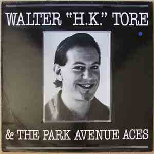 Walter 'H.K.' Tore And The Park Avenue Aces - Walter 'H.K.' Tore And The Park Avenue Aces mp3 flac download