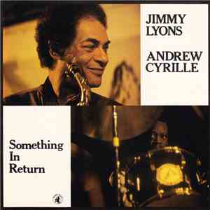 Jimmy Lyons  / Andrew Cyrille - Something In Return mp3 flac download