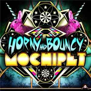 Mochipet - Horny And Bouncy mp3 flac download