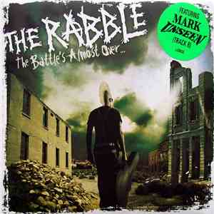 The Rabble - The Battle's Almost Over.... mp3 flac download