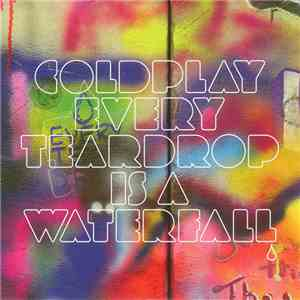 Coldplay - Every Teardrop Is A Waterfall mp3 flac download