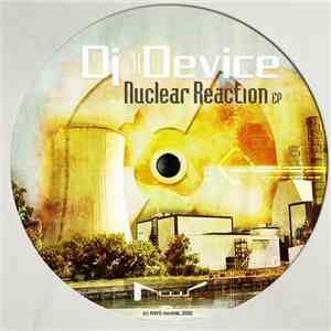 DJ Device  - Nuclear Reaction EP mp3 flac download