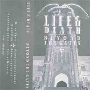 LIfe & Death  - Beyond The Gates mp3 flac download