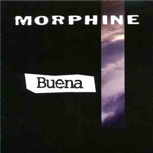 Morphine  - Buena mp3 flac download