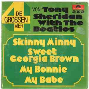 Tony Sheridan With The Beatles - Skinny Minny / Sweet Georgia Brown / My Bonnie / My Babe mp3 flac download