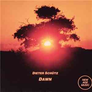 Dieter Schütz - Dawn mp3 flac download