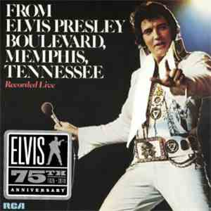 Elvis Presley - From Elvis Presley Boulevard, Memphis, Tennessee mp3 flac download
