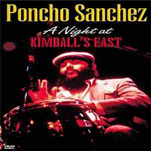 Poncho Sanchez - Poncho Sanchez - A Night at Kimball's East mp3 flac download