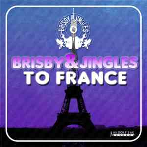 Brisby & Jingles - To France mp3 flac download