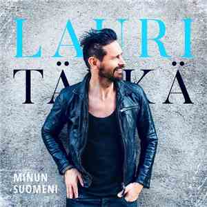 Lauri Tähkä - Minun Suomeni mp3 flac download