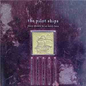 The Pilot Ships - There Should Be An Entry Here mp3 flac download