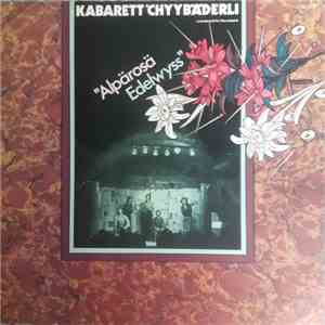 "Cabaret Chyybäderli - ""Alpärosä Edelwyss"" mp3 flac download"