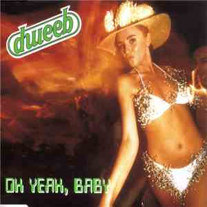 Dweeb - Oh Yeah, Baby mp3 flac download