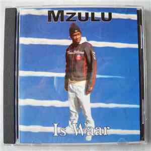 Mzulu - Is Waar mp3 flac download