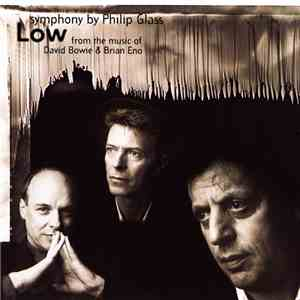 "Philip Glass From The Music Of David Bowie & Brian Eno - ""Low"" Symphony mp3 flac download"