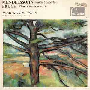 Mendelssohn / Bruch - Isaac Stern, The Philadelphia Orchestra, Eugene Ormandy - Violin Concerto / Violin Concerto No. 1 mp3 flac download