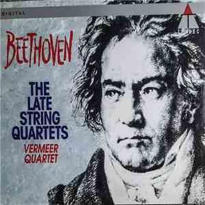Beethoven, Vermeer Quartet - The Late String Quartets mp3 flac download