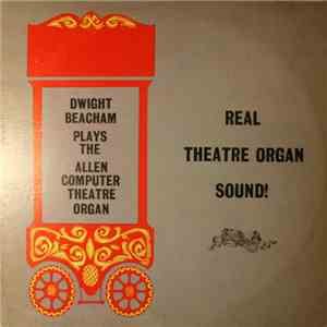 Dwight Beacham - Real Theatre Organ Sound! mp3 flac download