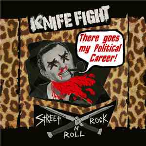Knife Fight - There Goes My Political Career mp3 flac download