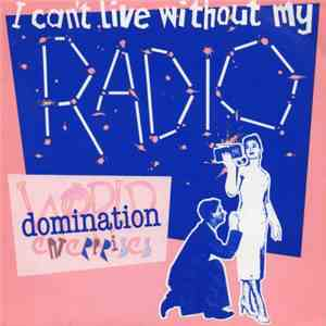 World Domination Enterprises - I Can't Live Without My Radio mp3 flac download