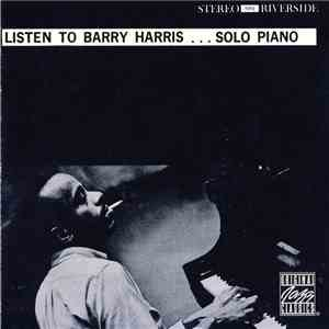 Barry Harris  - Listen To Barry Harris . . . Solo Piano mp3 flac download