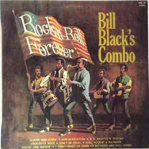 Bill Black's Combo - Rock And Roll Forever mp3 flac download