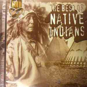 Northern Cherokee & Northern Drum Tradition - The Best Of Native Indians mp3 flac download