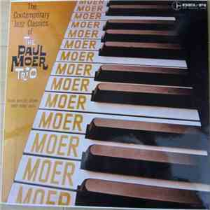 The Paul Moer Trio - The Contemporary Jazz Classics Of The Paul Moer Trio mp3 flac download