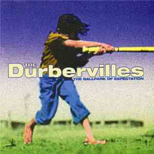 The Durbervilles - The Ballpark Of Expectation mp3 flac download